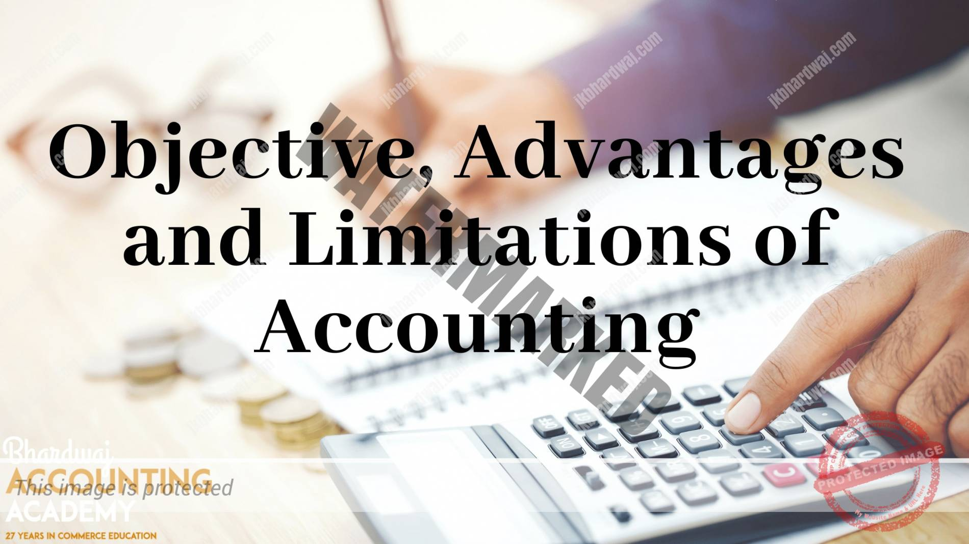 Objectives, Advantage and Limitations of Accounting
