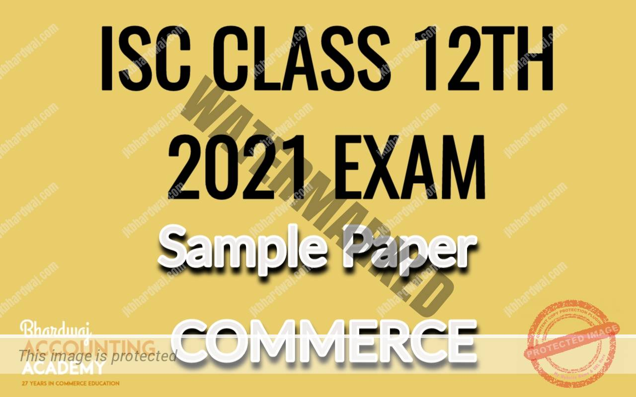 ISC COMMERCE SAMPLE PAPER YEAR-2021