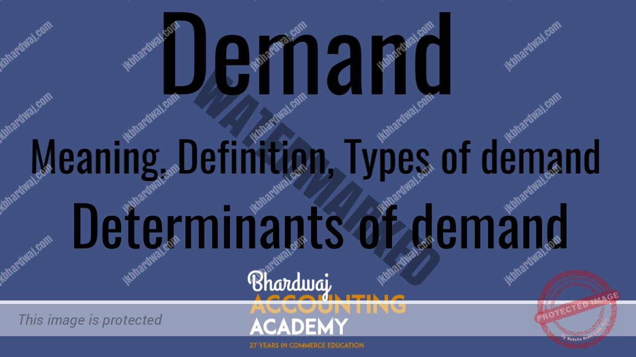 Demand Meaning types of demand