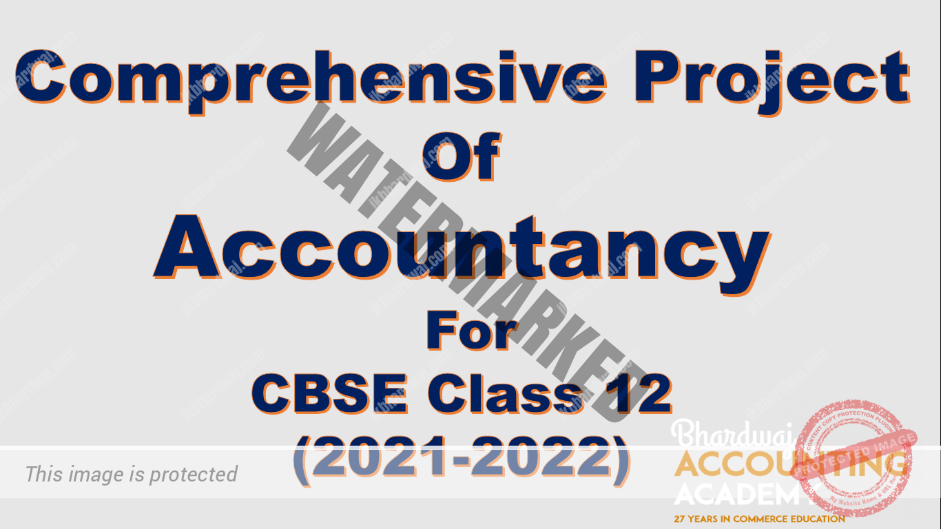 Comprehensive project of Accountancy for CBSE class 12 (2021-2022)