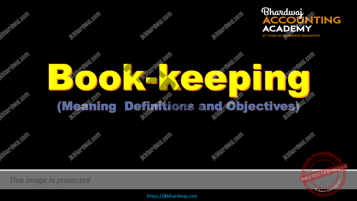 Book-keeping meaning definitions and objectives