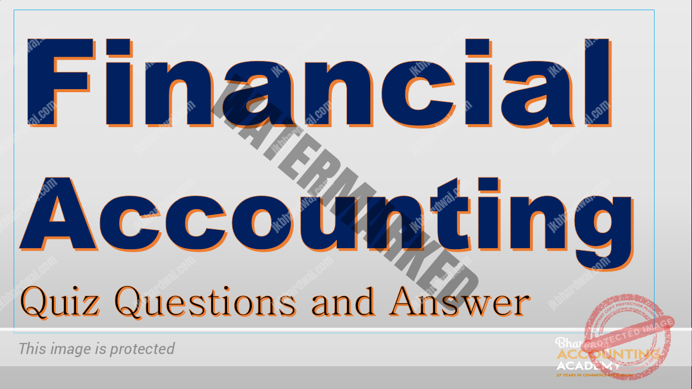 Financial Accounting Quiz Questions and Answer