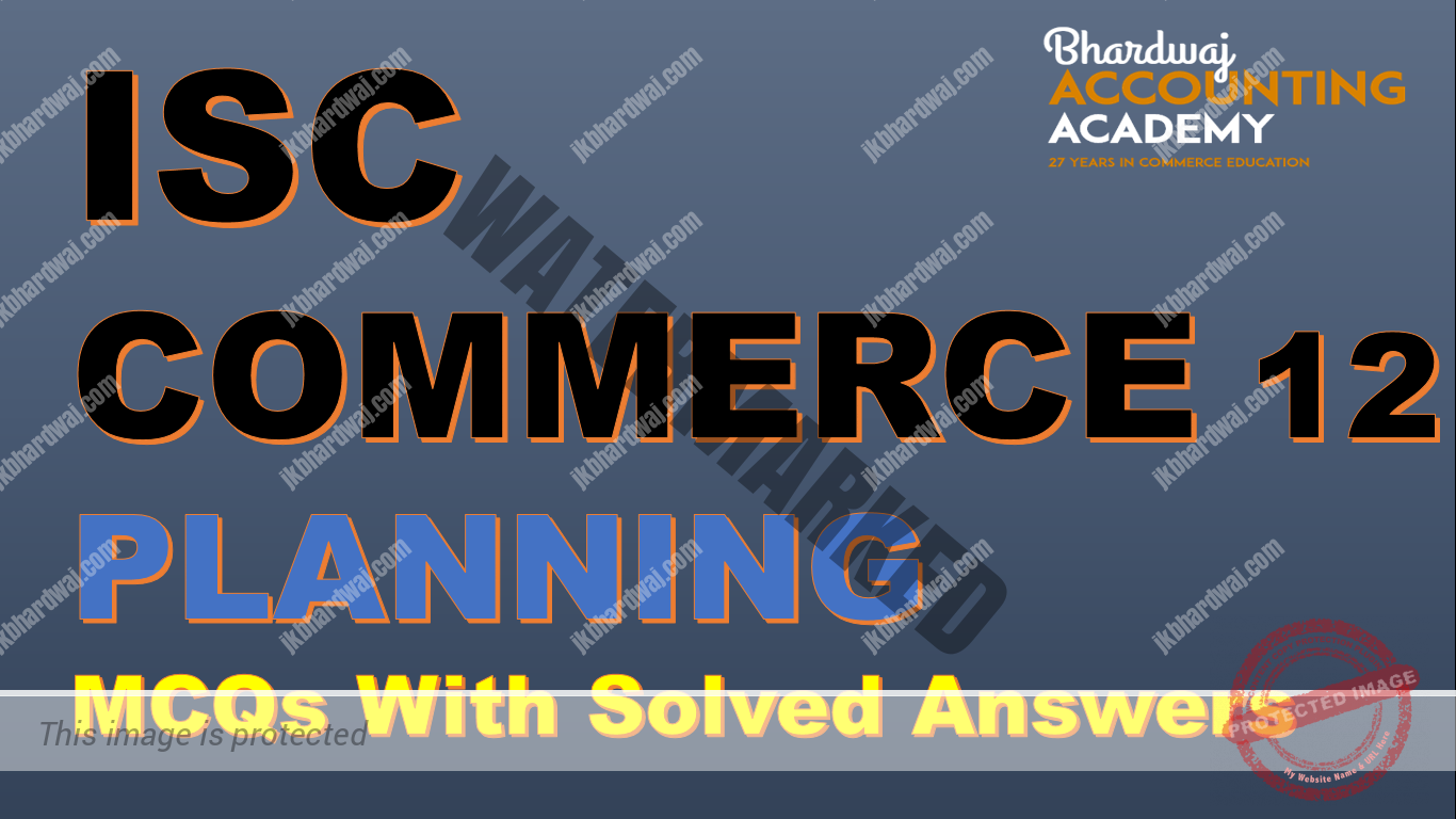 ISC Commerce 12 Planning MCQs with Solved Answers