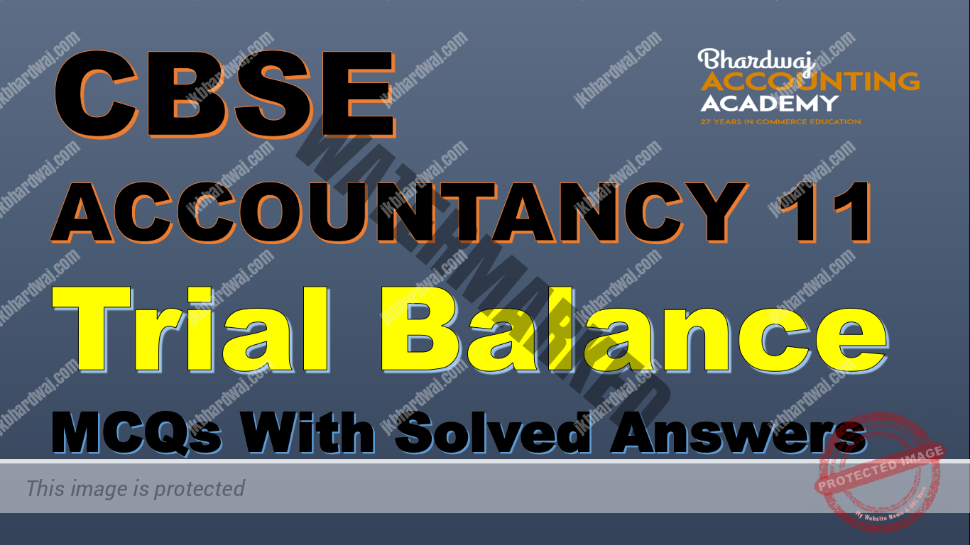 ACCOUNTANCY TRIAL BALANCE MCQs with solved Answers