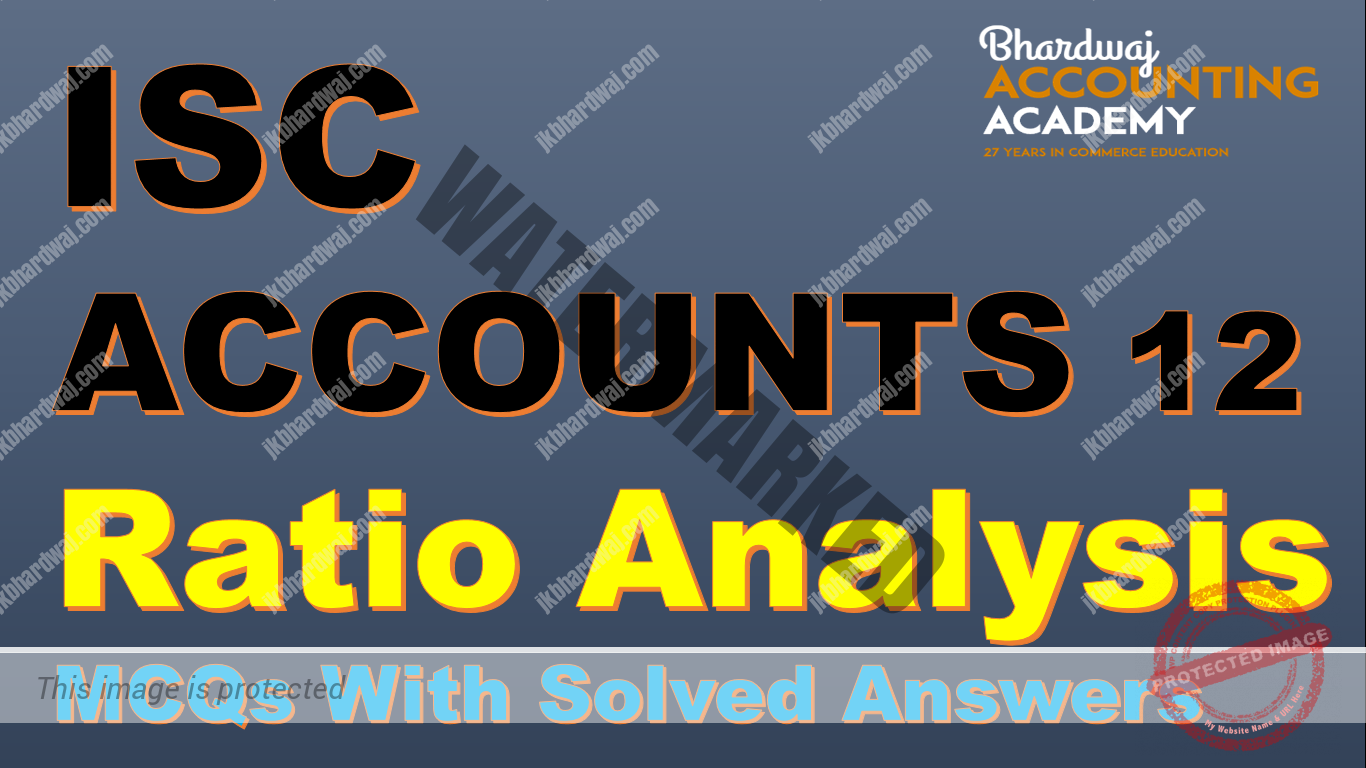 ISC ACCOUNTS Ratio Analysis MCQs with Solved Answers