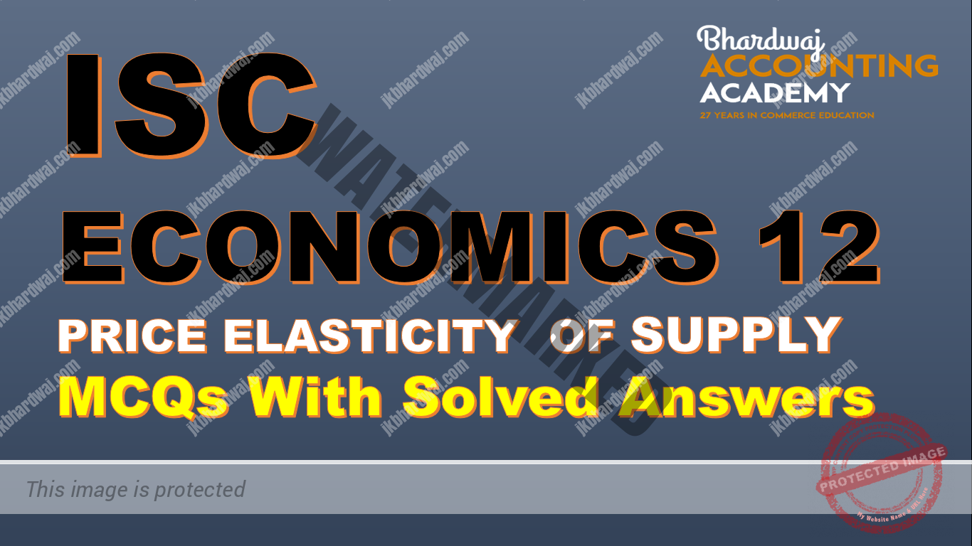 Price Elasticity Of Supply MCQs with solved Answers