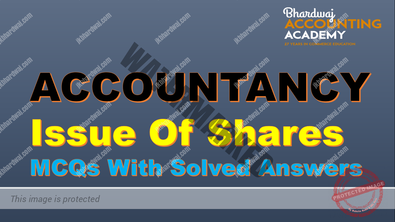 ACCOUNTANCY Issue Of Shares MCQs With Solved Answers