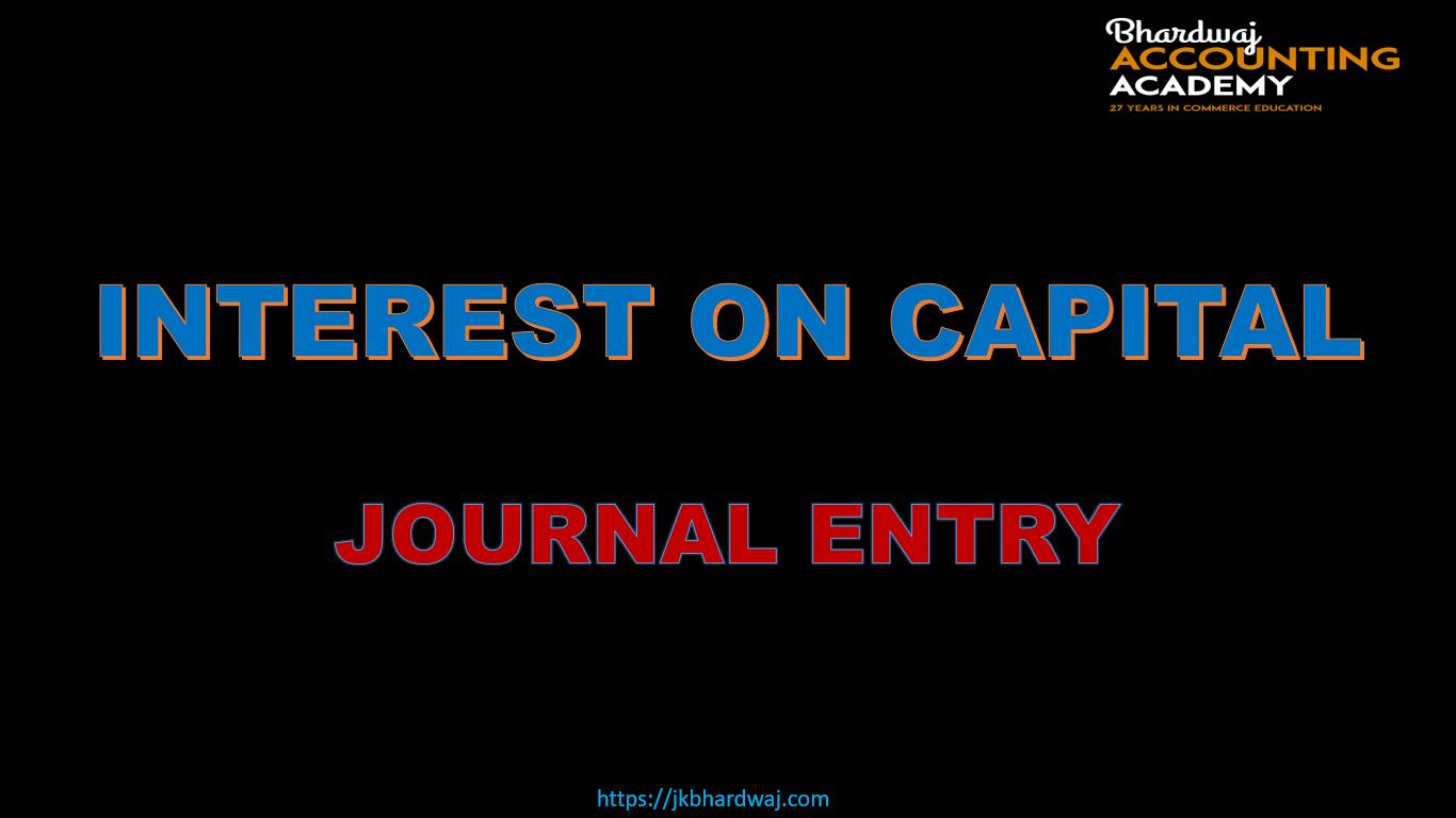 Interest on capital journal entry