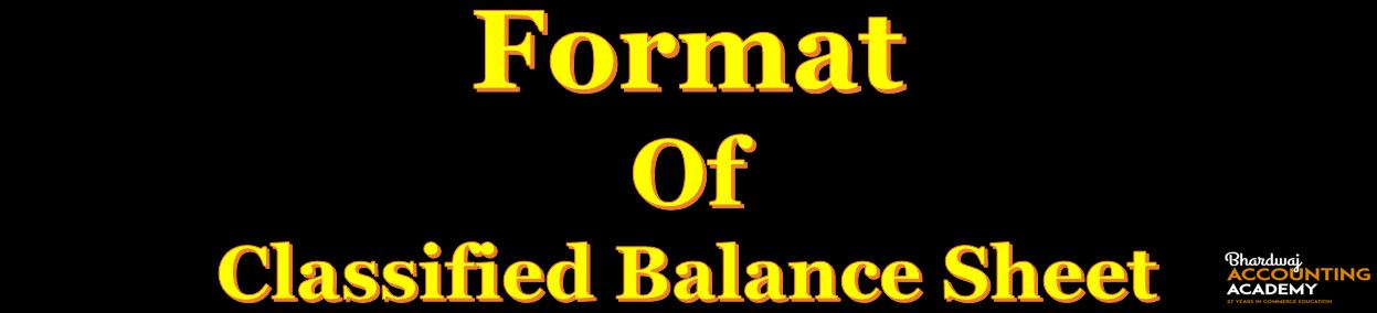 Format of classified Balancesheet